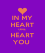 IN MY HEART ONE  HEART YOU  - Personalised Poster A4 size