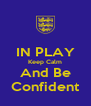 IN PLAY Keep Calm And Be Confident - Personalised Poster A4 size