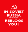 IN SOVIET RUSSIA THE POST REBLOGS YOU! - Personalised Poster A4 size