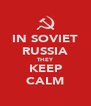 IN SOVIET RUSSIA THEY KEEP CALM - Personalised Poster A4 size
