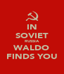 IN SOVIET RUSSIA WALDO FINDS YOU - Personalised Poster A4 size