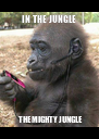 IN THE JUNGLE         THE MIGHTY JUNGLE   - Personalised Poster A4 size