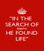 """IN THE  SEARCH OF DEATH HE FOUND LIFE"" - Personalised Poster A4 size"