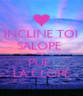 INCLINE TOI SALOPE  TU  PUE  LA CLOPE - Personalised Poster A4 size