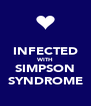 INFECTED WITH SIMPSON SYNDROME - Personalised Poster A4 size