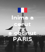 Inima a cerut Inima  a obtinut PARIS - Personalised Poster A4 size