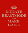 INITIATE BEASTMODE AND MAKE  GAINS - Personalised Poster A4 size