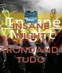 INSANE NIGHT  STRONDANDO TUDO - Personalised Poster A4 size