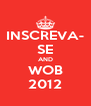 INSCREVA- SE AND WOB 2012 - Personalised Poster A4 size