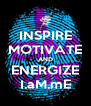 INSPIRE MOTIVATE AND ENERGIZE I.aM.mE - Personalised Poster A4 size