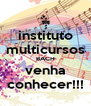 instituto multicursos BACH venha conhecer!!! - Personalised Poster A4 size