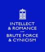 INTELLECT & ROMANCE over BRUTE FORCE & CYNICISM - Personalised Poster A4 size