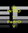INTRO .... DJ PedrO V - Personalised Poster A4 size