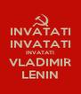 INVATATI INVATATI INVATATI VLADIMIR LENIN - Personalised Poster A4 size
