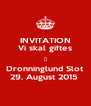 INVITATION Vi skal giftes ♡ Dronninglund Slot 29. August 2015  - Personalised Poster A4 size