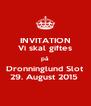INVITATION Vi skal giftes på Dronninglund Slot 29. August 2015  - Personalised Poster A4 size