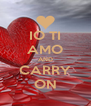 IO TI AMO AND CARRY ON - Personalised Poster A4 size