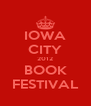 IOWA CITY 2012 BOOK FESTIVAL - Personalised Poster A4 size