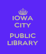 IOWA CITY  PUBLIC LIBRARY - Personalised Poster A4 size