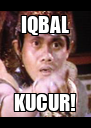 IQBAL KUCUR! - Personalised Poster A4 size