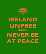 IRELAND UNFREE SHALL NEVER BE AT PEACE - Personalised Poster A4 size