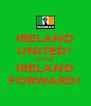 IRELAND UNITED! eire32 IRELAND FORWARD! - Personalised Poster A4 size