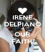 IRENE DELPIANO IS OUR FAITH. - Personalised Poster A4 size