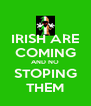 IRISH ARE COMING AND NO STOPING THEM - Personalised Poster A4 size