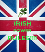 IRISH POWER RULES!!!!  - Personalised Poster A4 size