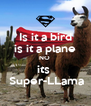 Is it a bird  is it a plane  NO  its   Super-LLama - Personalised Poster A4 size