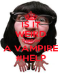 IS IT WEIRD THAT IM A VAMPIRE #HELP - Personalised Poster A4 size