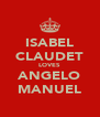 ISABEL CLAUDET LOVES ANGELO MANUEL - Personalised Poster A4 size
