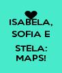 ISABELA, SOFIA E  STELA: MAPS! - Personalised Poster A4 size
