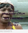 IT OUT AND KEEP CALM  MY FRIENDS  ARE MY  FAMILY  - Personalised Poster A4 size