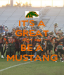 IT'S A GREAT DAY TO BE A MUSTANG - Personalised Poster A4 size