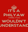 IT'S A PHILYAW THING YOU WOULDN'T UNDERSTAND - Personalised Poster A4 size
