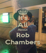 It's All About Rob Chambers - Personalised Poster A4 size