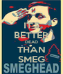 IT'S BETTER DEAD THAN SMEG - Personalised Poster A4 size