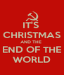 IT'S  CHRISTMAS AND THE  END OF THE WORLD - Personalised Poster A4 size