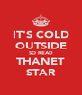 IT'S COLD OUTSIDE SO READ THANET STAR - Personalised Poster A4 size