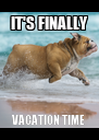 IT'S FINALLY VACATION TIME - Personalised Poster A4 size