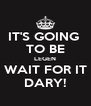 IT'S GOING  TO BE LEGEN WAIT FOR IT DARY! - Personalised Poster A4 size