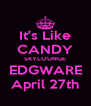It's Like CANDY SKYLOUNGE EDGWARE April 27th - Personalised Poster A4 size