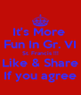 It's More  Fun In Gr. VI St. Francis !!! Like & Share If you agree - Personalised Poster A4 size