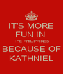 IT'S MORE FUN IN  THE PHILIPPINES BECAUSE OF KATHNIEL - Personalised Poster A4 size