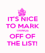IT'S NICE TO MARK THINGS OFF OF THE LIST! - Personalised Poster A4 size