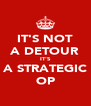 IT'S NOT A DETOUR IT'S A STRATEGIC OP - Personalised Poster A4 size