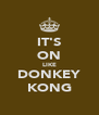 IT'S ON LIKE DONKEY KONG - Personalised Poster A4 size