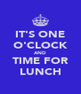 IT'S ONE O'CLOCK AND TIME FOR LUNCH - Personalised Poster A4 size