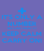 IT'S ONLY A NUMBER WE CAN TREAT IT! KEEP CALM CARRY ON! - Personalised Poster A4 size